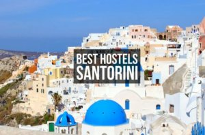 6 Best Hostels in SANTORINI for Solo, Party or Budget Travelers in 2021