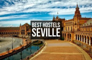 6 BEST Hostels in SEVILLE for Solo Travelers, Party & Chill in 2021