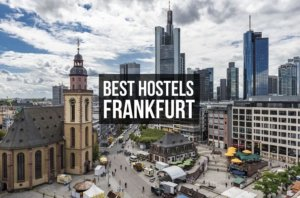 6 Best Hostels in Frankfurt for Solo Travels, Party, Chill – [2021]